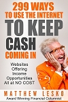 299  Ways To Use Internet To Keep Cash Coming In (Custom Report Allow 14 days For Email Delivery)
