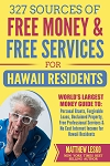 Hawaii Residents Guide: 327 Applications for Free Personal Grants, Income and Services
